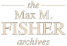 The Max M. Fischer Archives