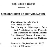 Max Fisher visited the White House to confer with President Ford eight times during the spring and summer of 1975, including September 8. This Memorandum of Conversation documents one of their meetings. Max also made several trips to Israel in 1975. He was a trusted, unofficial statesman who could convey private messages and provide advice and counsel to both the US President the Israeli Prime Minister.