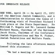 In April 1972, Max Fisher was President of the Council of Jewish Federations and Welfare Funds. He met, along with leaders of other Jewish organizations, with President Nixon, Secretary of State William Rogers and Leonard Garment. They discussed the quality of life of Soviet Jews and how US policy could help convince the Soviets to allow them to emigrate to Israel.