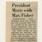 "April 1975 Detroit newspaper article about Max Fisher's negotiations between the United States and Israel. Headline reads: ""President Meets with Max Fisher"""