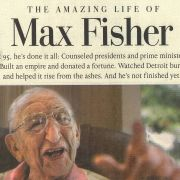 """The Amazing Life of Max Fisher"" ran as the feature story on the front page of The Detroit Free Press on October 2, 2003 and detailed the life of the philanthropist and the opening of the Max M. Fisher Music Center at the Detroit Symphony Orchestra Place."